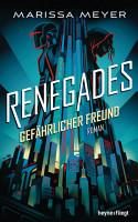 Renegades   Gef  hrlicher Freund PDF