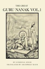 The Great Guru Nanak: Volume 1