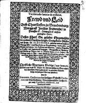 Vicissitudo laetitiae et tristitiae: Freud und Leid deß Churf. zu Brand ... Joachim Friederichs, ... dessen Ehegemahlin ... eine fröhl. Kinder-Mutter worden, aber bald darauf ... todes verblichen ... Christl. Begengniß Predigt