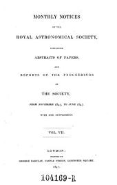 Monthly Notices of the Astronomical Society of London, Containing Abstracts of Papers, and Reports of the Proceedings of the Society: Volume 7