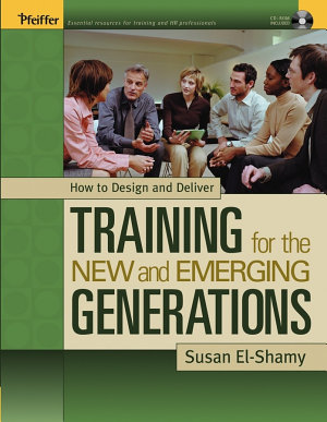 How to Design and Deliver Training for the New and Emerging Generations PDF