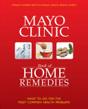 The Mayo Clinic Book of Home Remedies