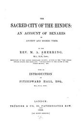 The Sacred City of the Hindus: An Account of Benares in Ancient and Modern Times