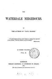 The Waterdale neighbours, by the author of 'Paul Massie'.