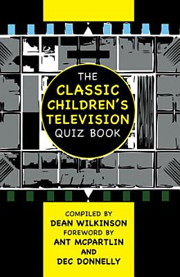 The Classic Children s Television Quiz Book PDF