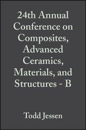 24th Annual Conference on Composites, Advanced Ceramics, Materials, and Structures - B: Ceramic Engineering and Science Proceedings, Volume 21, Issue 4