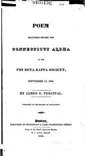 Poem delivered before the Connecticut Alpha of the Phi Beta Kappa society: September 13, 1825