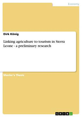 Linking Agriculture to Tourism in Sierra Leone   a Preliminary Research PDF