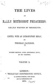 The Lives of Early Methodist Preachers: Volume 1