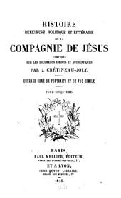 Histoire religieuse, politique et litteraire de la compagnie de Jésus: ouvrage orné de portraits et de fac-simile, Volume 5