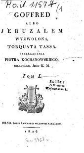 Goffred albo Jeruzalem wyzwolona: Tom 1