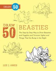 Draw 50 Beasties Book PDF