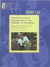 Natural Resource Management in the Hillsides of Honduras: Bioeconomic Modeling at the Microwatershed Level
