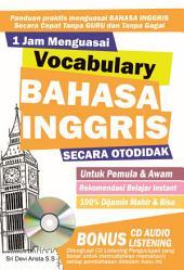 1 Jam Menguasai Vocabulary Bahasa Inggris Secara Otodidak: Rekomendasi Belajar Instan