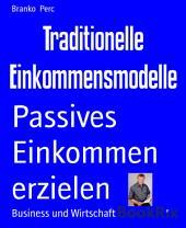 Traditionelle Einkommensmodelle: Passives Einkommen erzielen