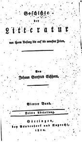 Geschichte der Literatur von ihrem Anfang bis auf die neuesten Zeiten: Band 4,Teil 3