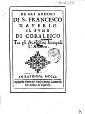 Degli ardori di S. Francesco Xaverio Il fumo di Coralbico tra gli academici Intrepidi, l'Accinto