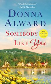 Somebody Like You: A Darling, VT Novel