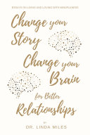 Change Your Story, Change Your Brain for Better Relationship