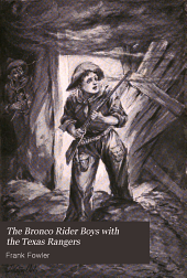 The Bronco Rider Boys with the Texas Rangers: Or the Capture of the Smugglers on the Rio Grande