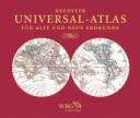 Neuester Universal Atlas f  r Alte und Neue Erdkunde PDF