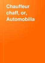 Chauffeur Chaff, Or, Automobilia