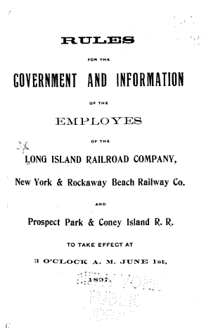 Rules for the Government and Information of the Employes of the Long Island Railroad Co
