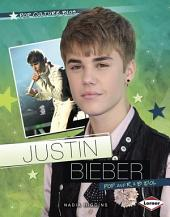 Justin Bieber: Pop and R & B Idol