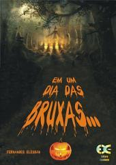 Em Um Dia Das Bruxas...