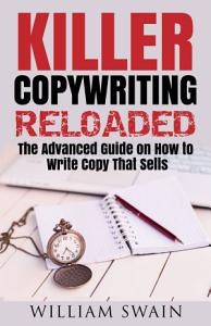Killer Copywriting Reloaded  The Advanced Guide On How To Write Copy That Sells PDF