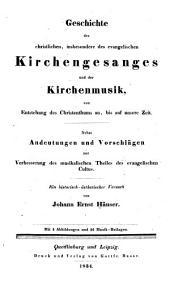 Geschichte des christlichen, insbesondere des evangelischen Kirchengesanges und der Kirchenmusik