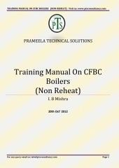 Revised Training Manual on CFBC Boilers & Auxiliaries - Non Reheat type: non Reheat Type