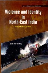 Violence and Identity in North-east India: Naga-Kuki Conflict