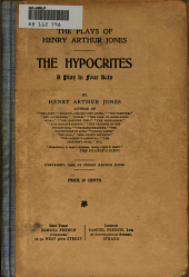 The Hypocrites: A Play in Four Acts