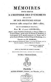 Mémoires pour servir a l'histoire des événements de la fin du dix-huitième siècle depuis 1760 jusqu'en 1806-1810: Volume3