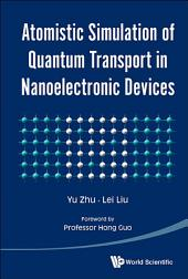 Atomistic Simulation of Quantum Transport in Nanoelectronic Devices: (With CD-ROM)