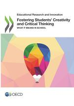 Educational Research and Innovation Fostering Students' Creativity and Critical Thinking What it Means in School