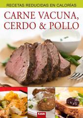 Carne Vacuna, Cerdo & Pollo