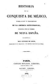 Historia de la conquista de Méjico, población y progresos de la América setentrional conocida por el nombre de Nueva España
