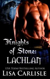 Knights of Stone - Lachlan: (A gargoyle / wolf shifter forbidden romance)