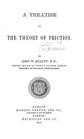 A Treatise on the Theorÿ of Friction