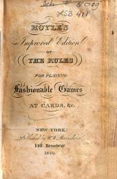 Hoyle's Improved Edition of the Rules for Playing Fashionable Games Containing Copious Directions for Whist, ...: Carefully Revised from the Last London Edition with Several Additions
