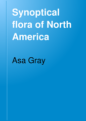 Synoptical Flora of North America: Ranunculaceæ to Frankeniaceæ
