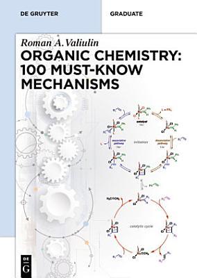Organic Chemistry  100 Must Know Mechanisms