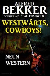Westwärts, Cowboys! Neun Western: Cassiopeiapress Sammelband