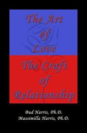 The Art of Love: The Craft of Relationship