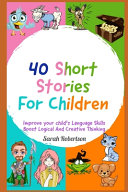 40 Short Stories For Children Improve Your Child s Language Skills  Boost Logical and Creative Thinking