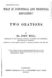 What is Industrial and Technical Education?: Two Orations