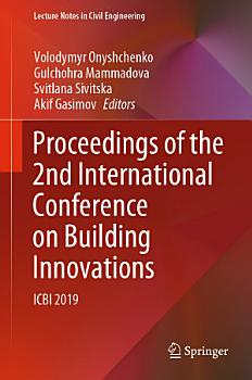 Proceedings of the 2nd International Conference on Building Innovations PDF