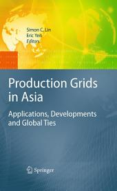 Production Grids in Asia: Applications, Developments and Global Ties